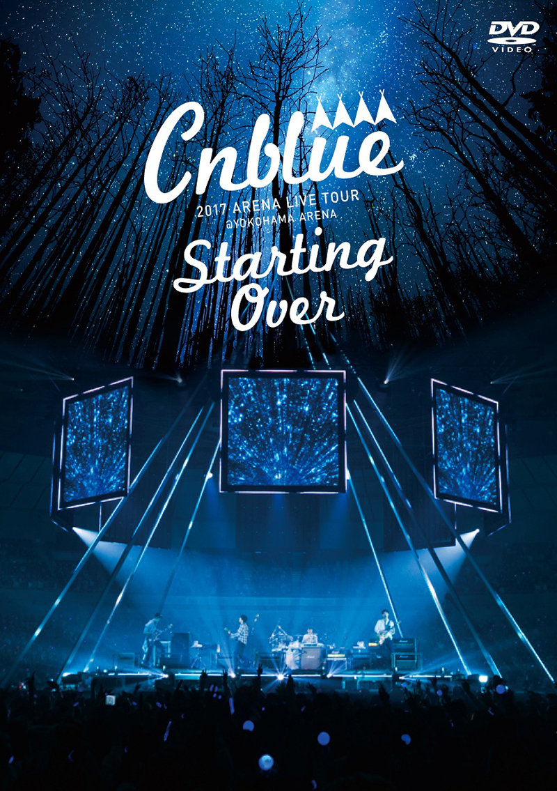 「CNBLUE 2017 ARENA LIVE TOUR ~Starting Over~ @YOKOHAMA ARENA」通常盤